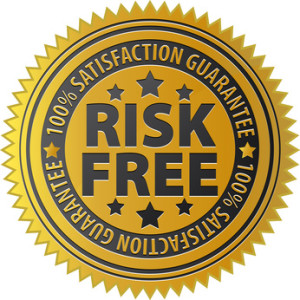 100% Satisfaction Guaranteee Risk Free